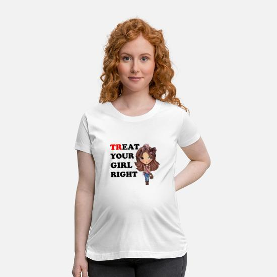 Emancipation T-Shirts - Treat your Girl right! - Maternity T-Shirt white