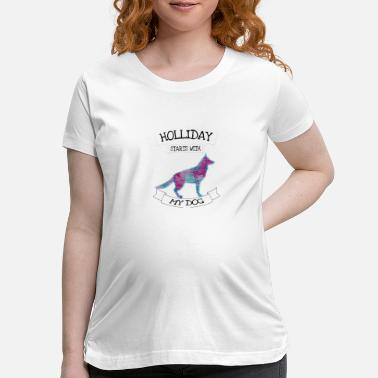Hollidays Holliday with my dog - Maternity T-Shirt