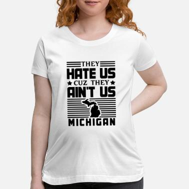 Wolverines Hate Us Cuz They Ain't Us - Maternity T-Shirt