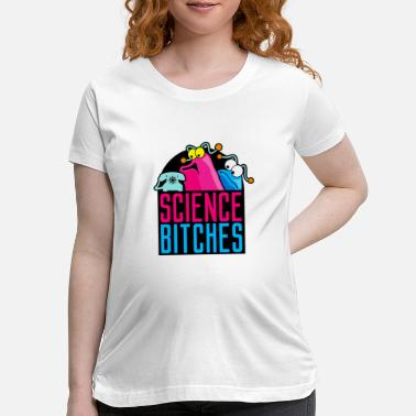 Sesame Science Bitches - Maternity T-Shirt