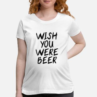 Jessie Pinkman wish you were beer - Maternity T-Shirt