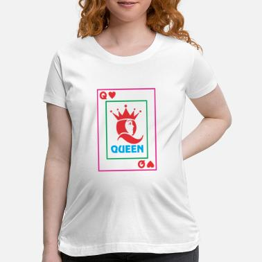 Playing Card QUEEN playing card - Maternity T-Shirt