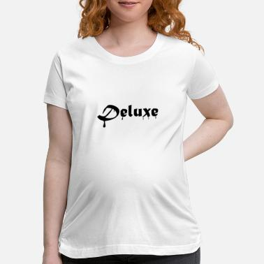 Deluxe Deluxe - Maternity T-Shirt