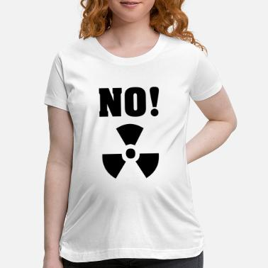 Anti Nuclear Power No Nuclear Power - Maternity T-Shirt