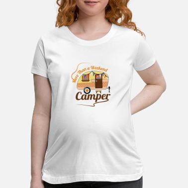 Camping Wanderlust Adventure Fashion Gear Club Camping RV - Maternity T-Shirt
