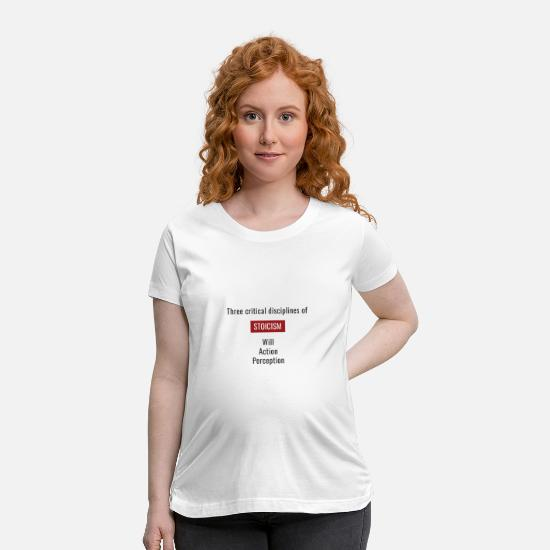Greek T-Shirts - Stoicism. Critical Disciplines. - Maternity T-Shirt white