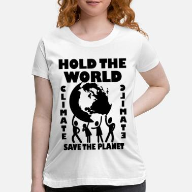 Hold Out Hold the world - Maternity T-Shirt