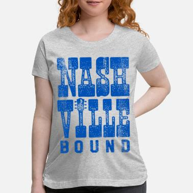 Bound NASHVILLE BOUND - Maternity T-Shirt