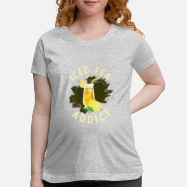 Tea Iced Tea Addict - Maternity T-Shirt