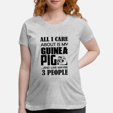 Love My Guinea Pig Love My Guinea Pig Shirt - Maternity T-Shirt