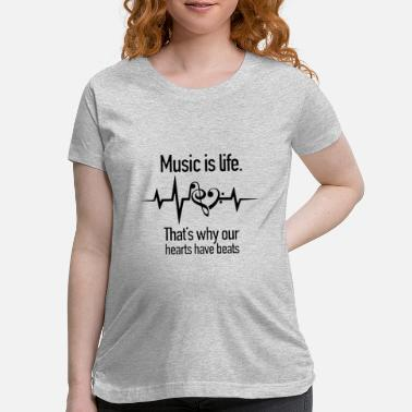 Music Is Life music is life that is why our hearts have beats nu - Maternity T-Shirt