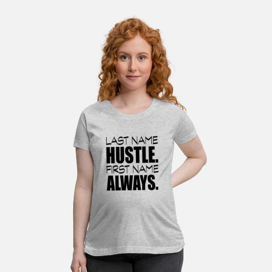 Cool T-Shirts - last name hustle first name always black - Maternity T-Shirt heather gray