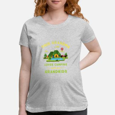 Camping This Grandma Loves Camping With Her Grandkids - Maternity T-Shirt