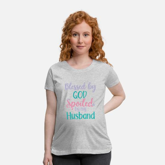 Husband T-Shirts - Blessed By God Spoiled By My Husband Cute design - Maternity T-Shirt heather gray