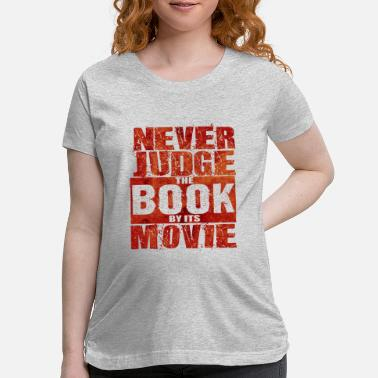 Television Never Judge The Book - Total Basics - Maternity T-Shirt