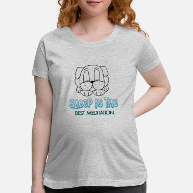Bed Sleep Is The Best Medication Funny Daily Clothings - Maternity T-Shirt