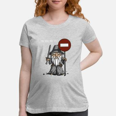 Passierschlag You Shall Not Pass - Maternity T-Shirt