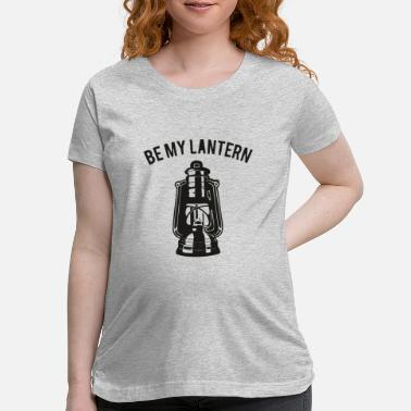 Lantern Be my Lantern - Maternity T-Shirt