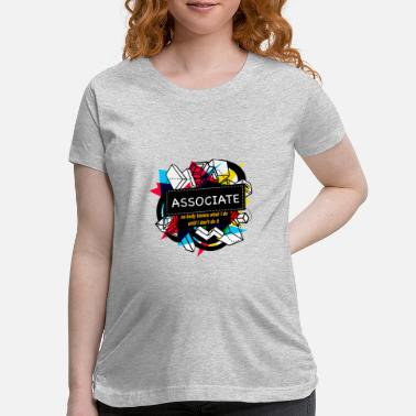 Association ASSOCIATE - Maternity T-Shirt