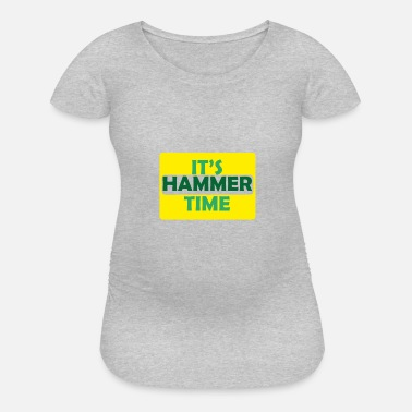 Iron Blacksmith Hammer Time - Maternity T-Shirt