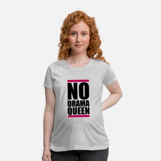 Drama T-Shirts - no drama queen bar stamp no cool woman princess fe - Maternity T-Shirt heather gray