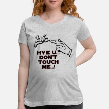 View Dont Touch me - Maternity T-Shirt