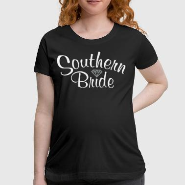 Southern Bride - Women's Maternity T-Shirt