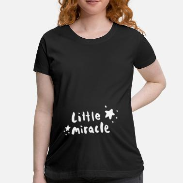 Miracle Baby Little Miracle - Women's Maternity T-Shirt