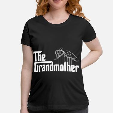 f4fe42a2 Grandmother The grandmother - Maternity T-Shirt