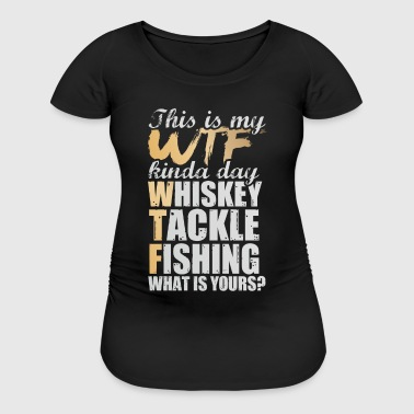 whiskey tackle fishing - Women's Maternity T-Shirt