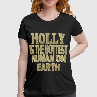 Holly Holly - Women's Maternity T-Shirt