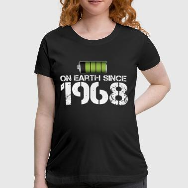 on earth since 1968 - Women's Maternity T-Shirt