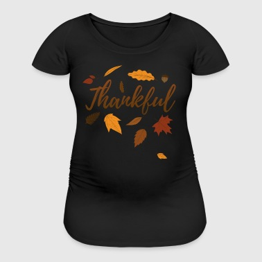 Thankful Autumn Thanksgiving Day Gift Fall Love - Women's Maternity T-Shirt