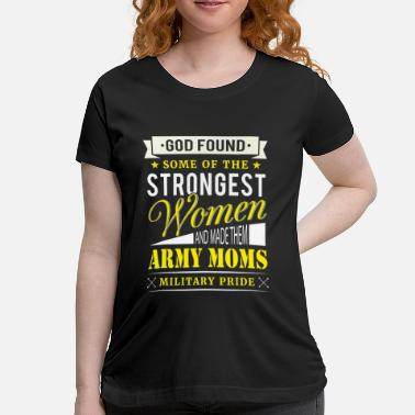 Us Army Woman Veteran Strongest Woman Army Moms Military Pride - Women's Maternity T-Shirt