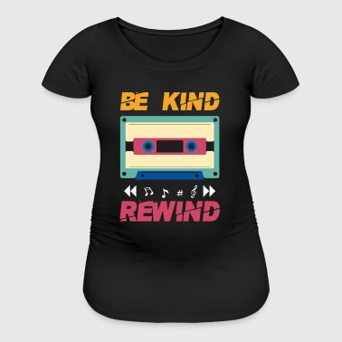 Be kind rewind - retro eighties cassette - Women's Maternity T-Shirt