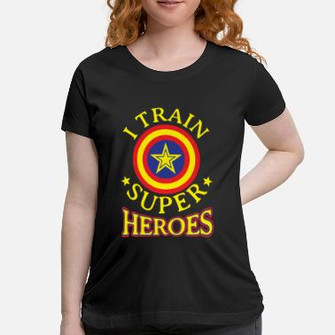 Super I train Super Heroes - teacher - Maternity T-Shirt
