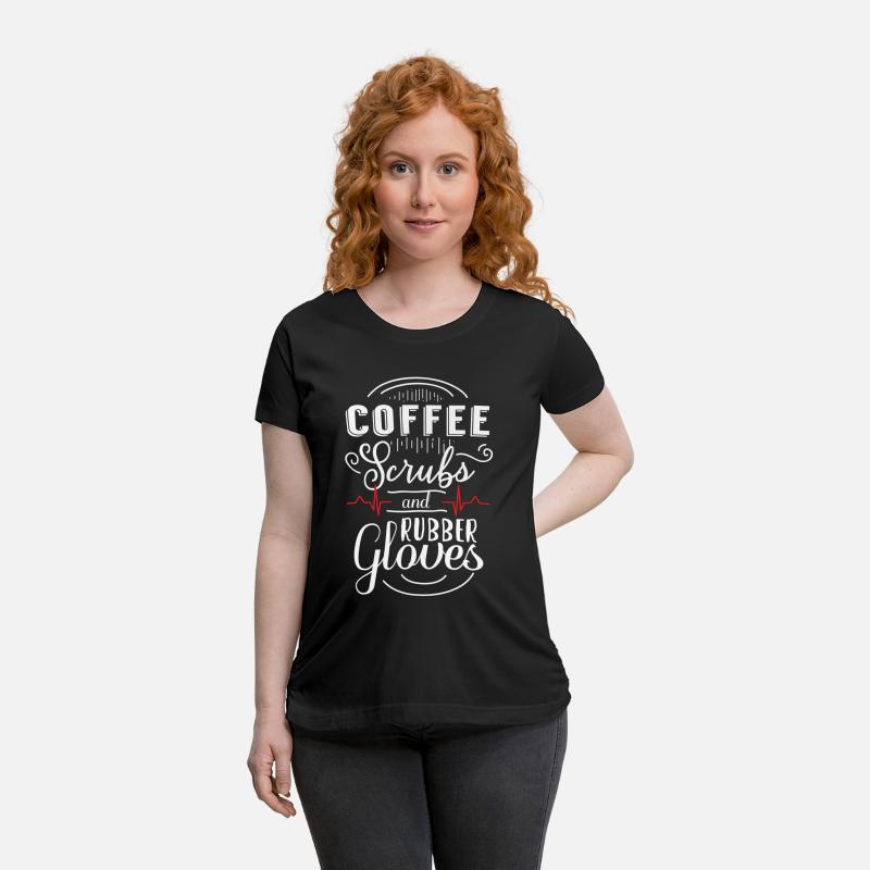 Accident T-Shirts - Coffee Scrubs and Rubber Gloves - medical - Maternity T-Shirt black
