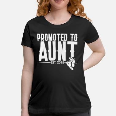 Baby-shower Promted to Aunt 2018 - Pregnancy -Baby Shower Gift - Women's Maternity T-Shirt