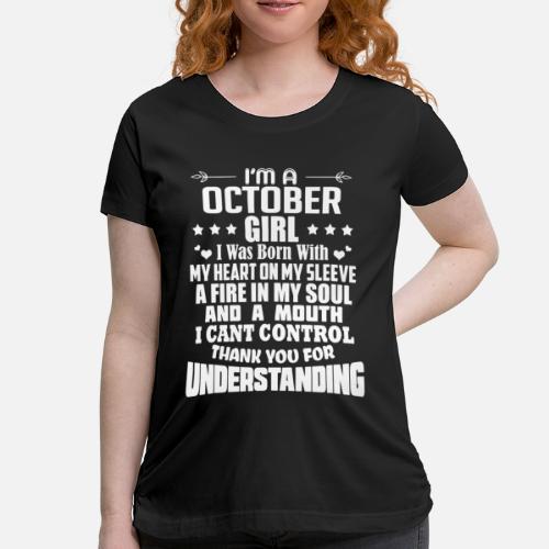 Im A October Girl Birthday Gift Maternity T Shirt