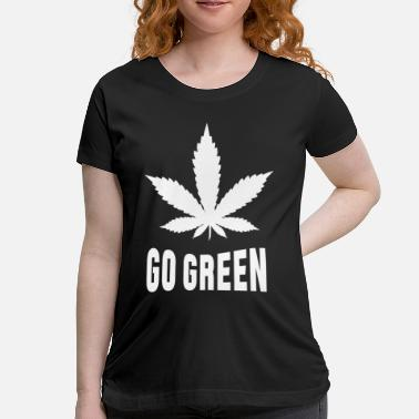 Smike Weed Go Green - Women's Maternity T-Shirt