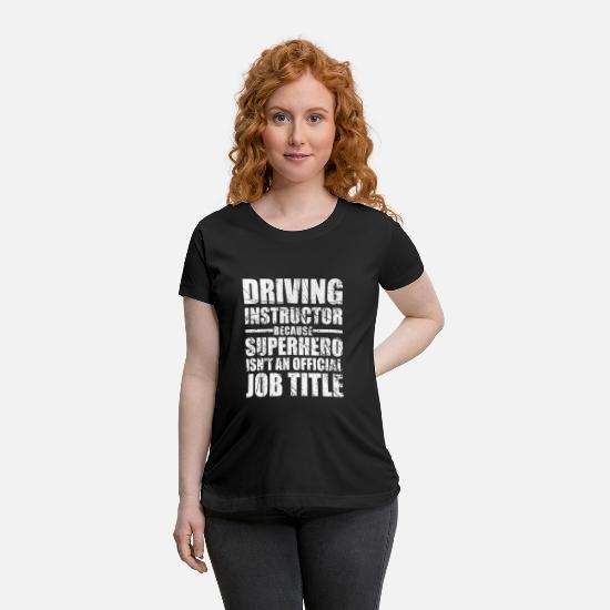 Instructor T-Shirts - Driving Instructor - Maternity T-Shirt black