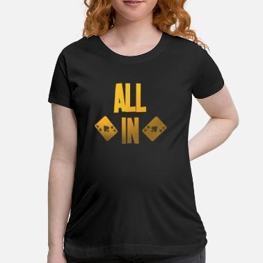 e4488c9e2 Poker ALL IN Karten Pik Texas Holdem - Maternity T-Shirt