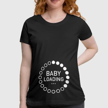 Baby Loading - Women's Maternity T-Shirt