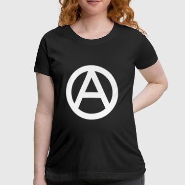 Anarchist Anarchy A The Anarchy A Symbol  Anarchy Anarchist Logo white - Women's Maternity T-Shirt