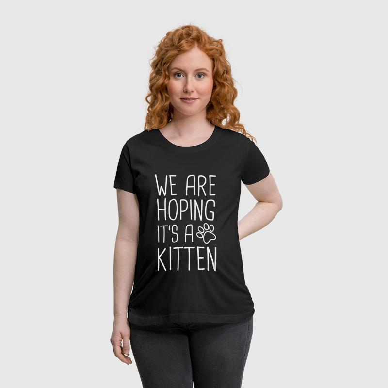 We Are Hoping It's A Kitten - Women's Maternity T-Shirt