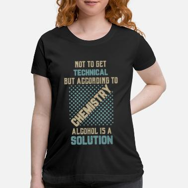 Scientology Science - Alcohol is a solutuion - Maternity T-Shirt