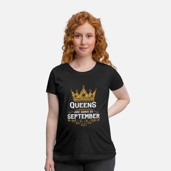 Birthday T-Shirts - queens are born in september - Maternity T-Shirt black