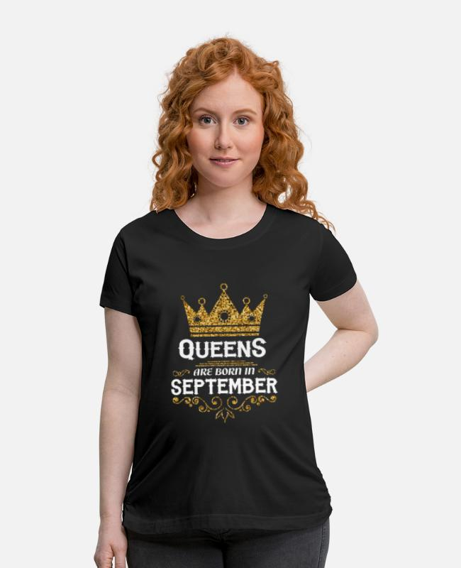 Born In September T-Shirts - queens are born in september - Maternity T-Shirt black