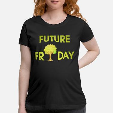 Protester Future Friday Environment Protest protest - Maternity T-Shirt