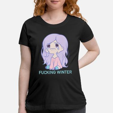 Cold Fucking Winter Christmas Haters Cold Weather Snow - Maternity T-Shirt